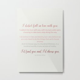 I'd choose you 4 #quotes #love #minimalism Metal Print