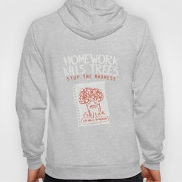 School & Teacher: Homework Kills Trees I Students Hoody