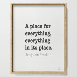Benjamin Franklin. A place for everything, everything in its place. Serving Tray