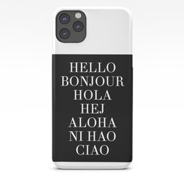 HELLO BONJOUR HOLA HEJ ALOHA NI HAO CIAO iPhone Case