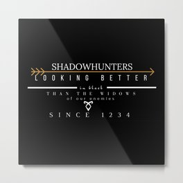 THE MORTAL INSTRUMENTS // QUOTE // SHADOWHUNTERS Metal Print