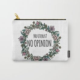 No Opinion (Wreathed) - Pastel Carry-All Pouch