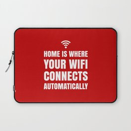 HOME IS WHERE YOUR WIFI CONNECTS AUTOMATICALLY (Red) Laptop Sleeve