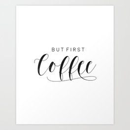 But First Coffee Sign | Coffee Bar | Coffee Sign | Kitchen Sign | Farmhouse Style | Mother's Day Gif Art Print