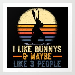I Like Bunny's & Maybe 3 People Easter Art Print