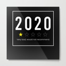 2020 Review Very Bad Would Not Recommend Metal Print