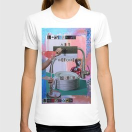 Art Before Dishes T-shirt