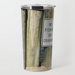 No Fishing or Crabbing Travel Mug