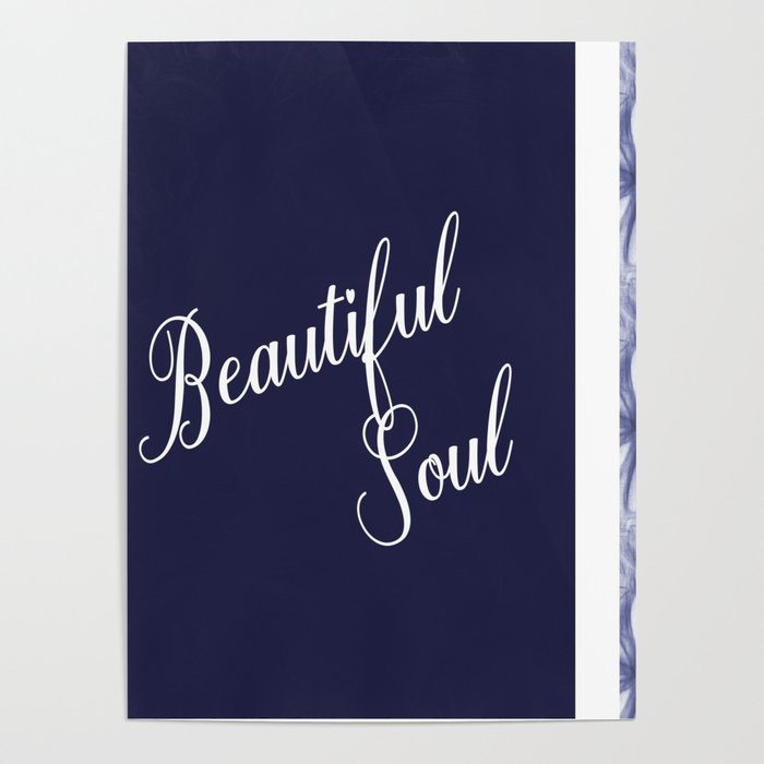 Positive Quote Affirmation Beautiful Soul Poster by xsylxdesigns