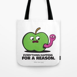 Everything Happens for a Reason. Tote Bag