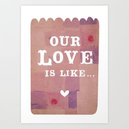 our love is...'like the perfect peanut butter cup - sweet and dreamy!' Art Print