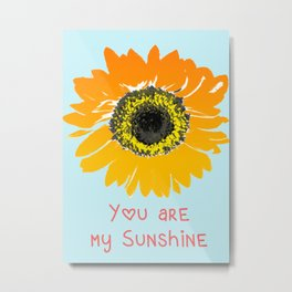 You are my sunshine quote print art, sunflower, yellow pink, Floral Print Metal Print