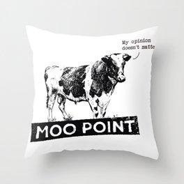 Moo Point Throw Pillow