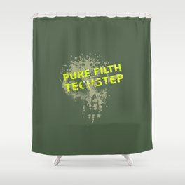 Pure Filth Techstep Shower Curtain