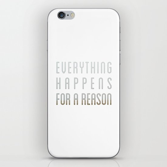 EVERYTHING HAPPENS FOR A REASON iPhone & iPod Skin