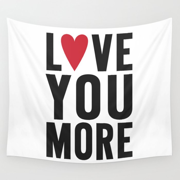 Love You More Wall Tapestry