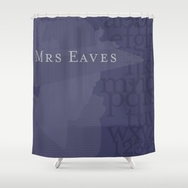 Mrs. Eaves in your Home Shower Curtain