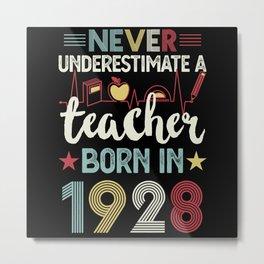 Teacher born in 1928 100th Birthday Gift Teaching Metal Print