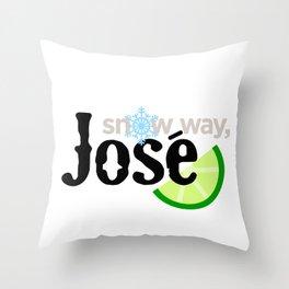Snow Way, José Throw Pillow