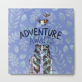 Adventure Awaits - Bagaceous Metal Print