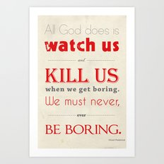 When We Get Boring Art Print