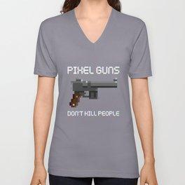 Pixel guns don't kill people Unisex V-Neck