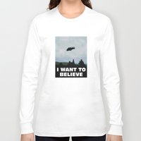 i want to believe Long Sleeve T-shirts featuring I want to believe by SIMid