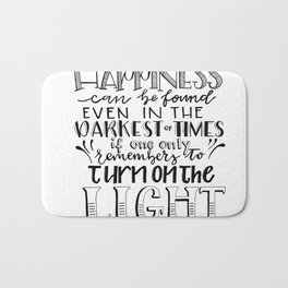 Happiness - Turn the Light On (JK Rowling Quote) Bath Mat