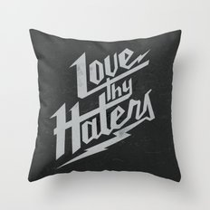 Love Thy Haters - Black Throw Pillow