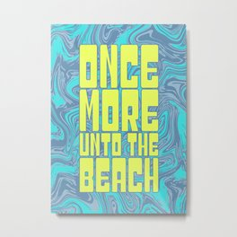 Once More Unto The Beach Metal Print