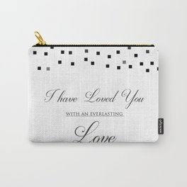 I Have Loved You With An Everlasting Love - Jeremiah 31:3 Religious Art Print Carry-All Pouch