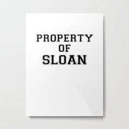 Property of SLOAN Metal Print
