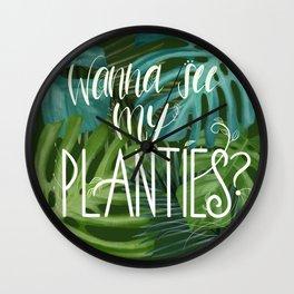 Wanna See My Planties? Wall Clock
