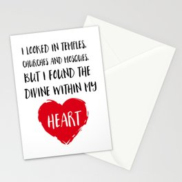 I looked in temples, churches, and mosques, but I found the Divine within my heart Stationery Cards