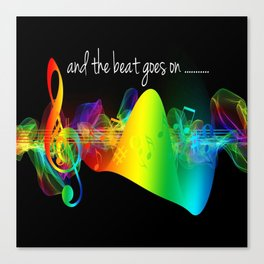 and the beat goes on........ Canvas Print
