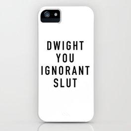 Ignorant Slut iPhone Case