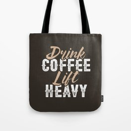 Drink Coffee Lift Heavy Tote Bag