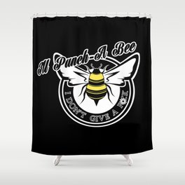 I'll Punch A Bee Shower Curtain