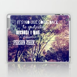 It's no use going back to yesterday... Laptop & iPad Skin