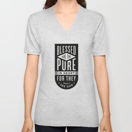 Blessed are the pure in heart Unisex V-Neck