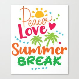 Peace, Love, Summer Break Canvas Print