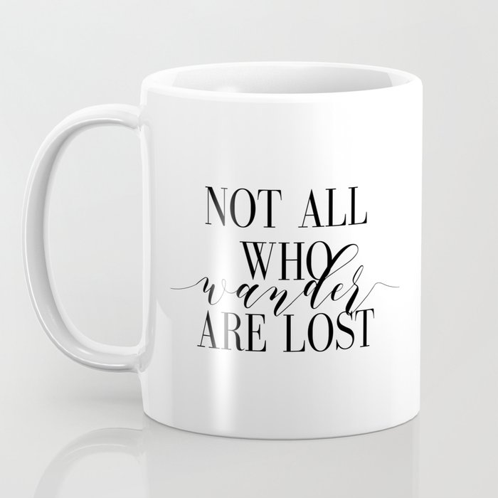 Inspirational Quote Not All Who Wander Art Lost Hustle Quote Print Typography Print Quote Coffee Mug
