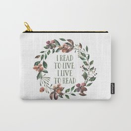 I Read To Live, I Live To Read Carry-All Pouch