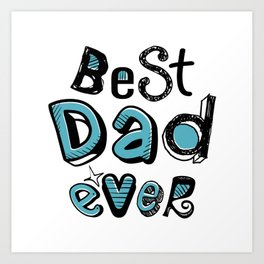 Best Dad Ever 01 Typography Art Print