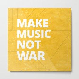 Make Music, Not War Metal Print