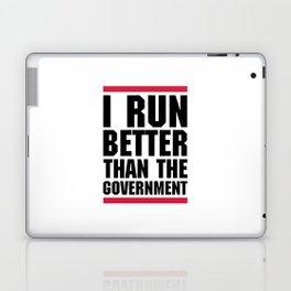 Run Better Than Government Funny Gym Quote Laptop & iPad Skin