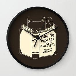How To Destroy Your Enemies With Kindness Wall Clock
