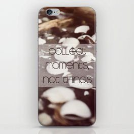 Moments, not Things iPhone Skin