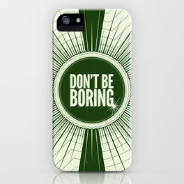 Don't Be Boring iPhone Case