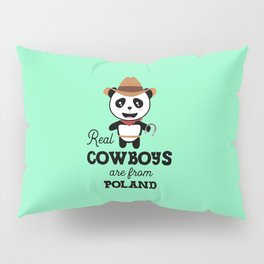 Real Cowboys are from Poland T-Shirt for all Ages Pillow Sham
